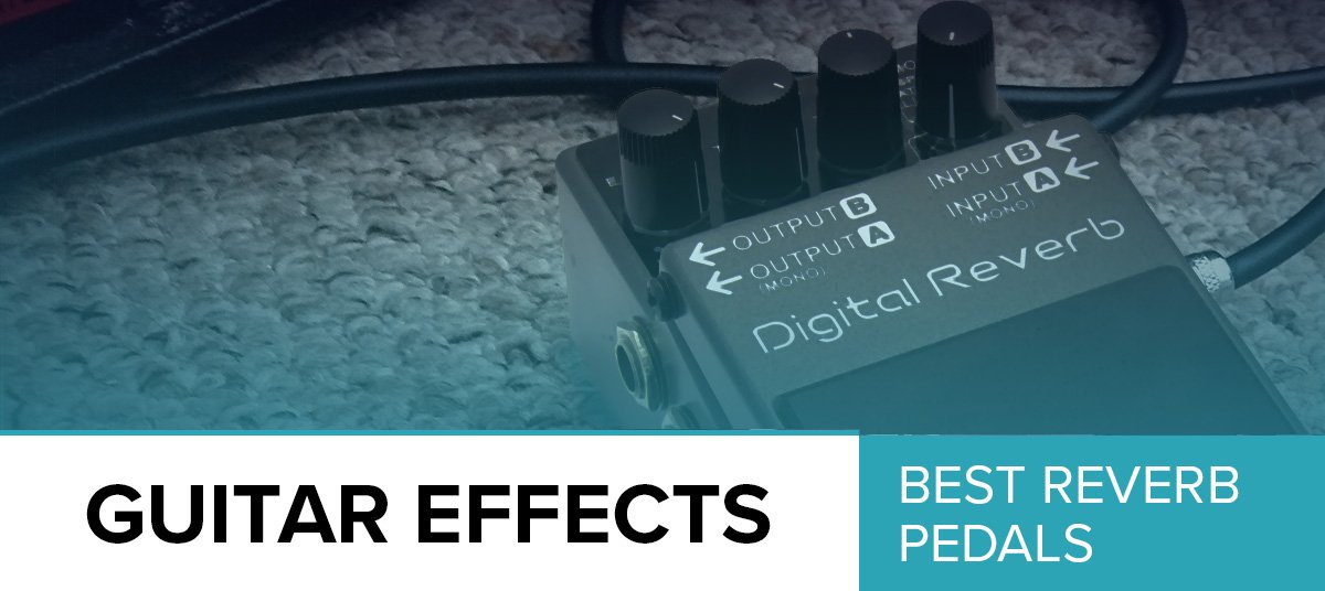 The-Best-Reverb-Pedal