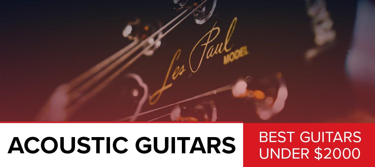 The-Best-Acoustic-Guitar-Under-$2000